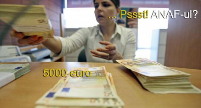 Ultima ora: Daca depui 5000 de euro la banca vei fi parat Fiscului!