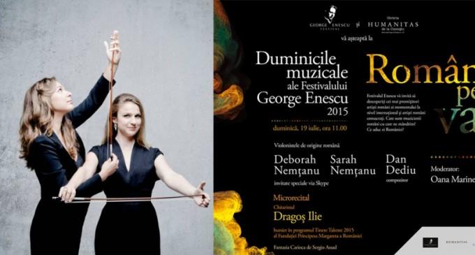 Două dintre cele mai aclamate violoniste de origine română în plan internațional, Sarah și Deborah Nemțanu, și cunoscutul compozitor Dan Dediu povestesc la Duminicile Muzicale ale Festivalului Enescu despre talent și valoare