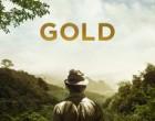 """Prezentarea filmului Gold- """" Goana după aur"""" 2016"""