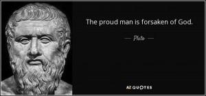 quote-the-proud-man-is-forsaken-of-god-plato-114-85-36